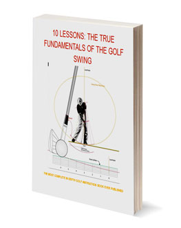 The true fundamentals of golf swing